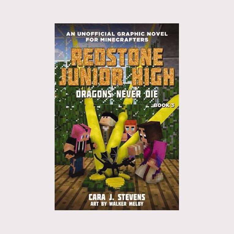 Redstone Junior High #3 Dragons Never Die by Cara J Stevens, , hi-res