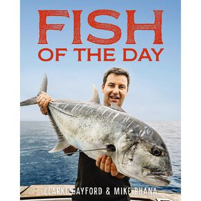 Fish Of The Day by Clarke Gayford & Mike Bhana