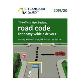 New Zealand Heavy Vehicle Road Code 2019/20 by NZ Transport Agency