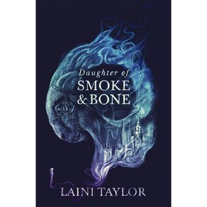 Smoke & Bone #1 Daughter of Smoke and Bone by Laini Taylor