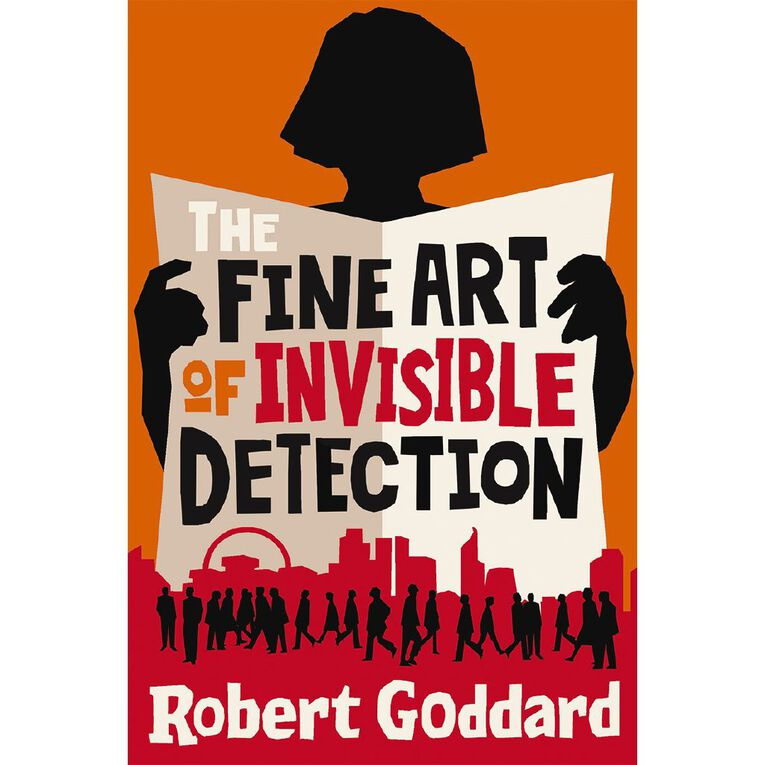 The Fine Art of Invisible Detection by Robert Goddard, , hi-res