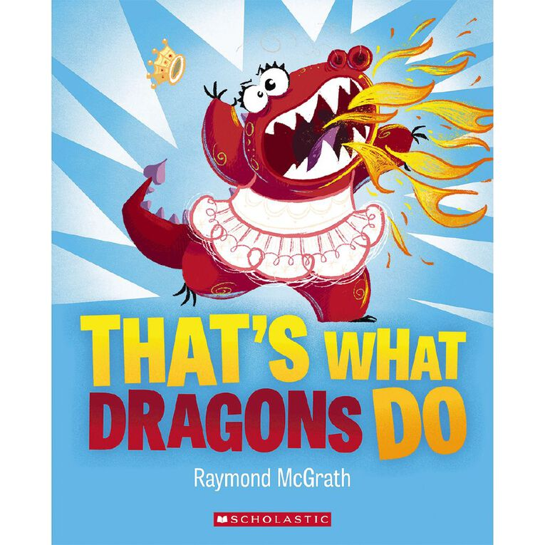 That's What Dragons Do! by Raymond McGrath, , hi-res