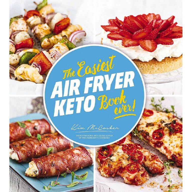 The Easiest Air Fryer Keto Book Ever! by Kim McCosker, , hi-res