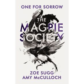 The Magpie Society #1 One for Sorrow by Zoe Sugg and Amy McCulloch
