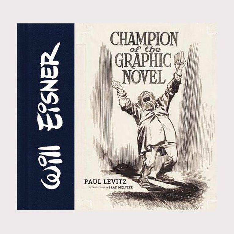 Will Eisner: Champion of the Graphic Novel by Paul Levitz & Brad Meltzer, , hi-res