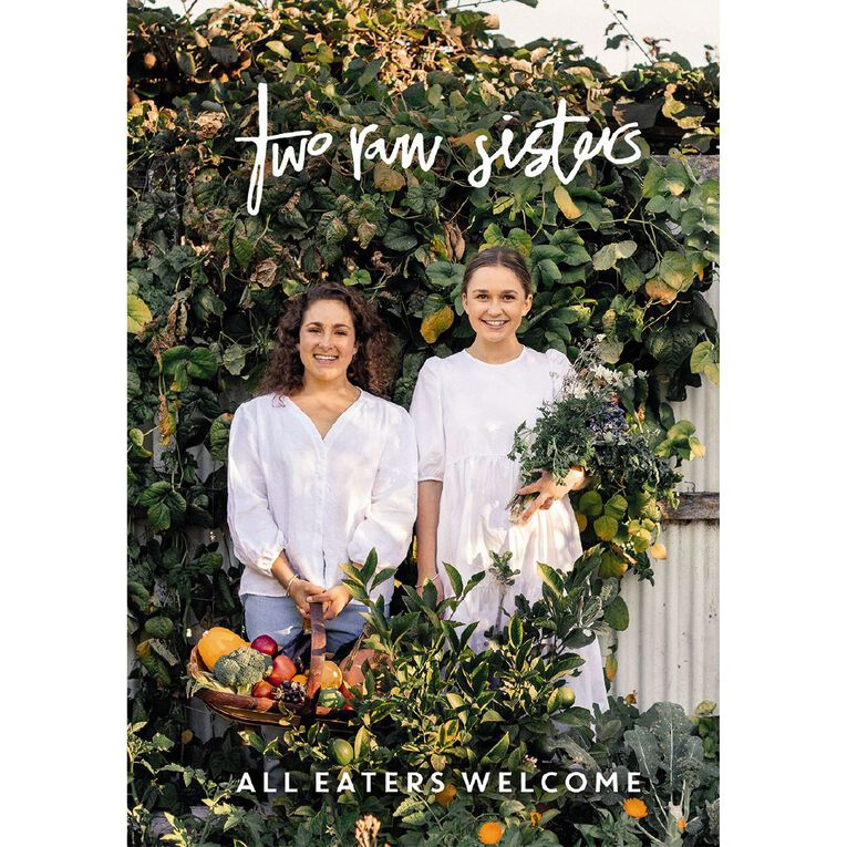 Two Raw Sisters: All Eaters Welcome by Rosa & Margo Flanagan, , hi-res