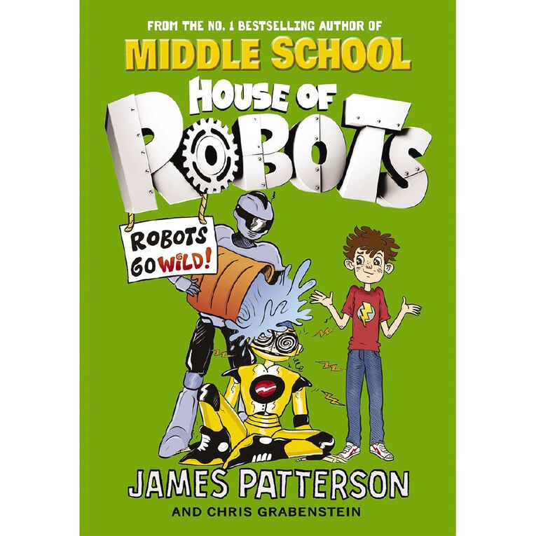 House of Robots #2 Robots Go Wild! by James Patterson, , hi-res
