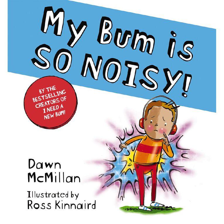 My Bum is so Noisy! by Dawn McMillan, , hi-res