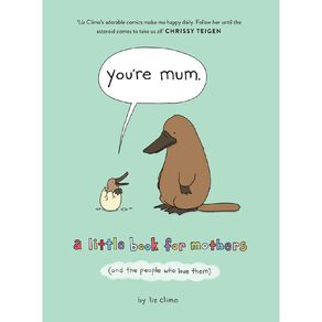 You're Mum by Liz Climo