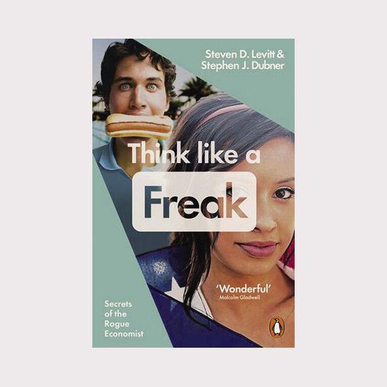 Think Like a Freak by Steven D Levitt & Stephen J Dubner, , hi-res