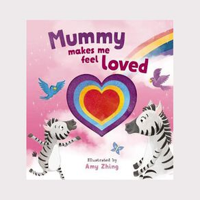 Mummy Makes Me Feel Loved Die Cut Book by Amy Zhing