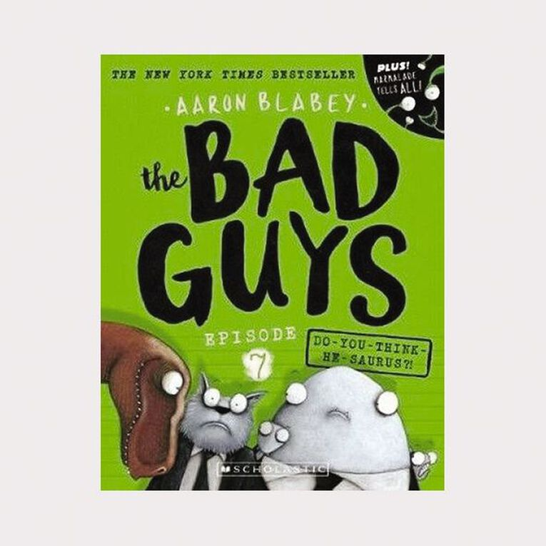 Bad Guys #7 Do-you-think-he-saurus?! by Aaron Blabey, , hi-res