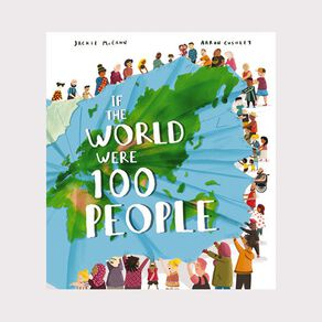 If The World Were 100 People by Jackie McCann
