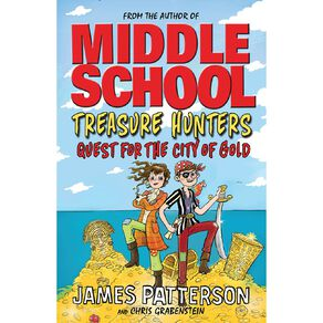 Treasure Hunters #5 Quest For The City Of Gold by James Patterson