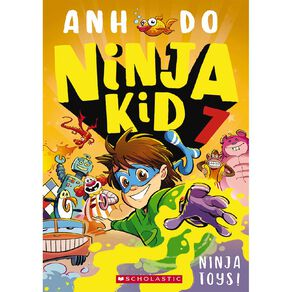 Ninja Kid #7 Ninja Toys! by Anh Do