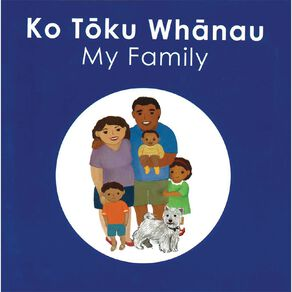 Ko Toku Whanau (My Family) by Katie Kool N/A