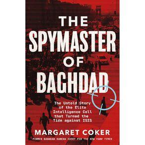 The Spymaster of Baghdad by Margaret Coker N/A