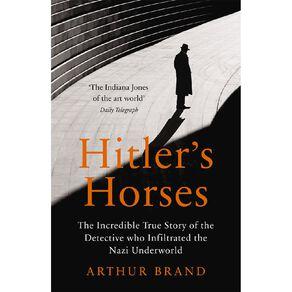 Hitler's Horses by Arthur Brand N/A