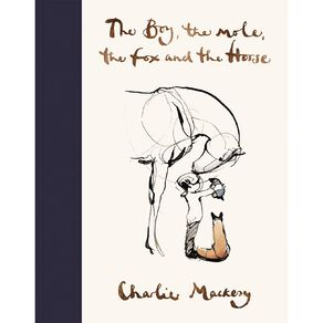 The Boy The Mole The Fox and The Horse by Charlie Mackesy