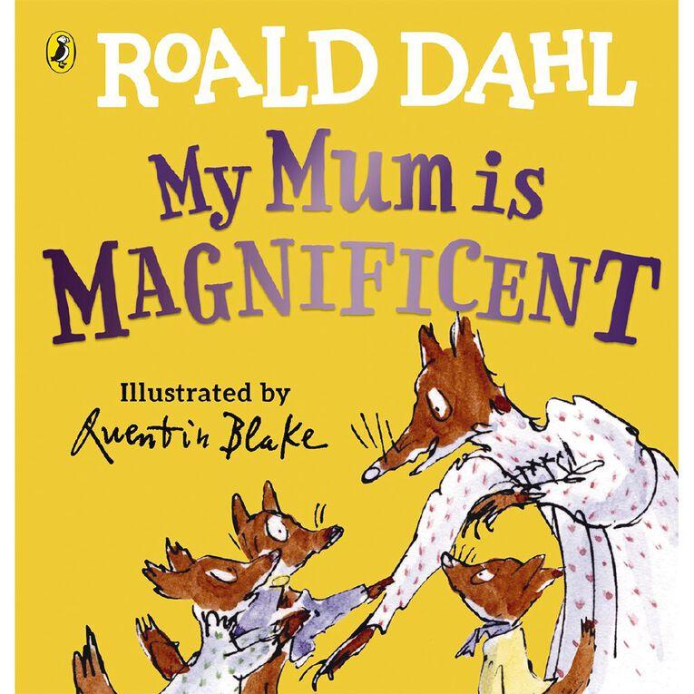 My Mum is Magnificent by Roald Dahl, , hi-res